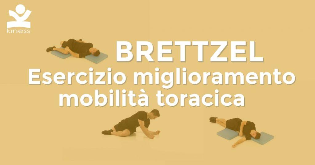 Brettzel esercizio per migliorare la mobilità toracica